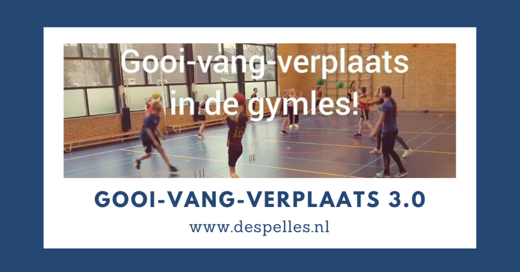 Gooi-Vang-Verplaats 3.0 in de gymles