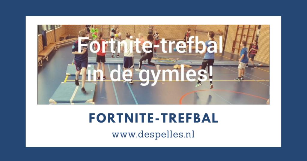 Fortnite-Trefbal in de gymles