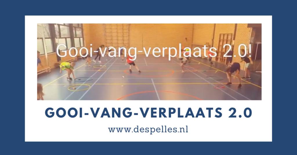 Gooi-Vang-Verplaats 2.0 in de gymles