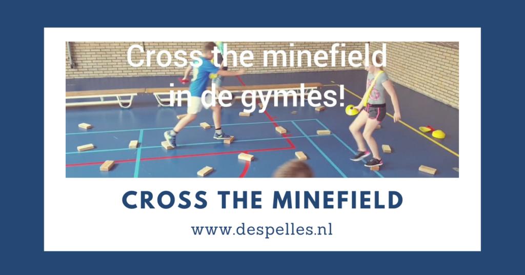 Cross the minefield in de gymles