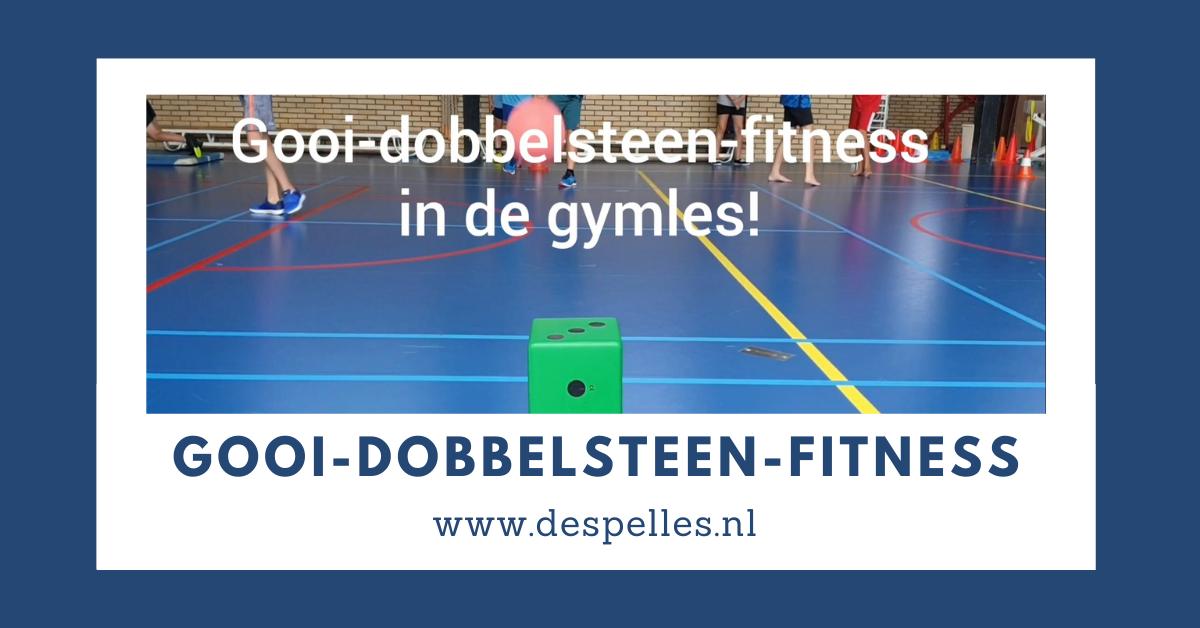 Gooi-Dobbelsteen-Fitness in de gymles
